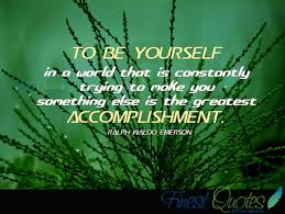 be yourself, enjoy own company, love oneself