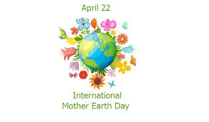 April 22, International Mother Earth Day, Earth Day, resource, Mother Earth, create awareness, caring earth, protecting environment, climate change, global warming, depletion of ozone layer, death of rivers and forests, Environmental and Climate Literacy, EDN, Earth Day Network, Gaylord Nelson, trees, plastic, bio diversity